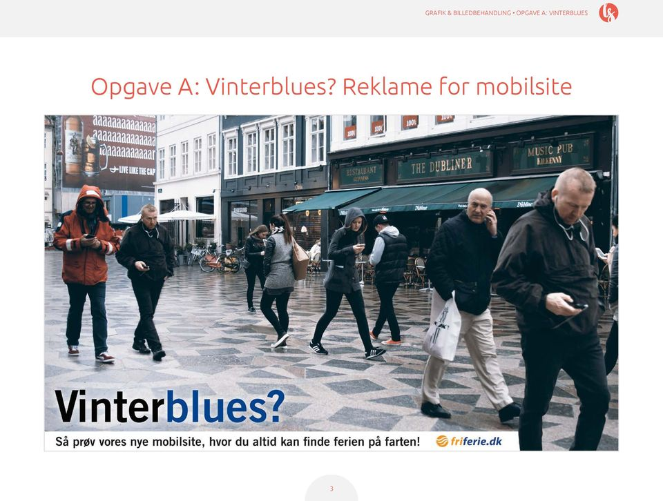 A : VINTERBLUES Opgave