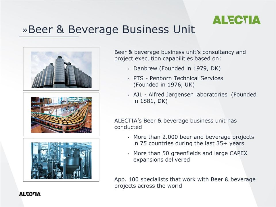 ALECTIA s Beer & beverage business unit has conducted More than 2.