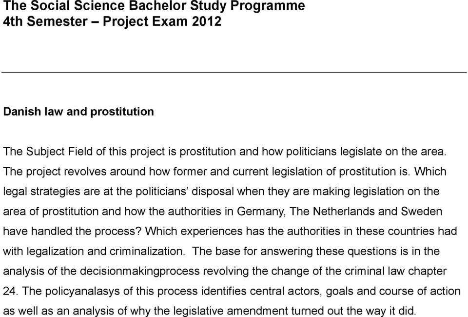 Which legal strategies are at the politicians disposal when they are making legislation on the area of prostitution and how the authorities in Germany, The Netherlands and Sweden have handled the
