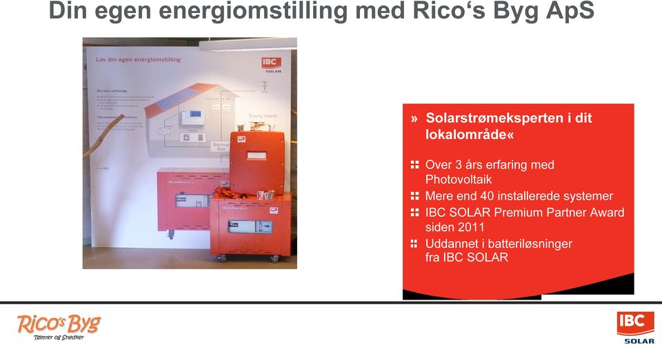 med Photovoltaik Mere end 40 installerede systemer IBC