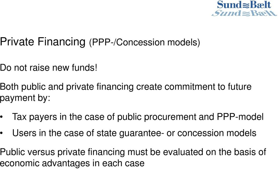 the case of public procurement and PPP-model Users in the case of state guarantee- or