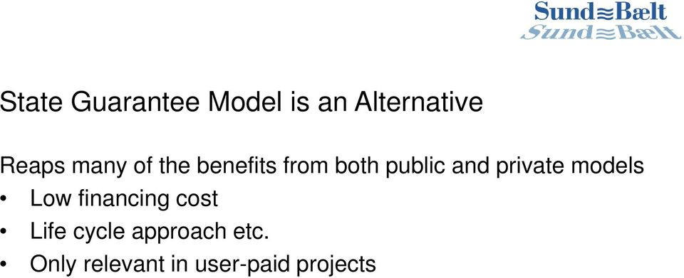 private models Low financing cost Life cycle