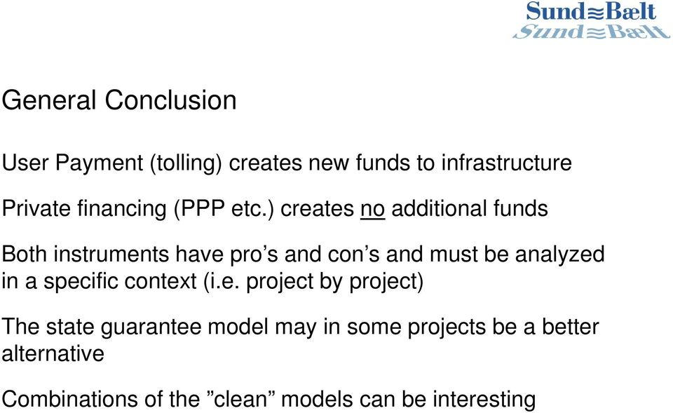 ) creates no additional funds Both instruments have pro s and con s and must be analyzed