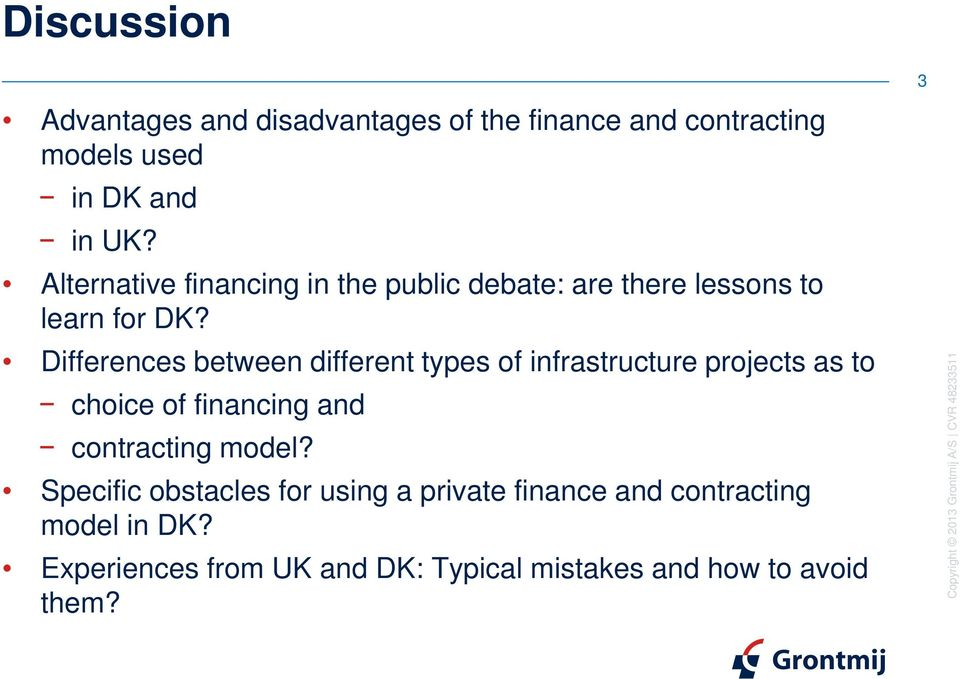 Differences between different types of infrastructure projects as to choice of financing and contracting model?
