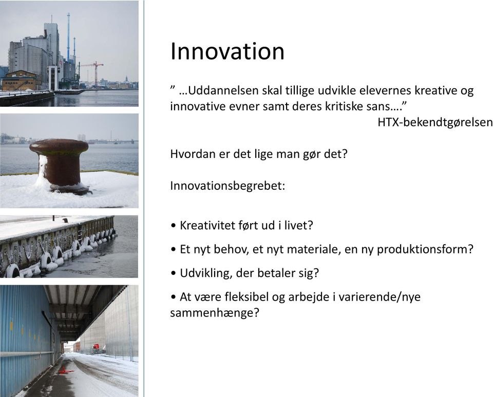 Innovationsbegrebet: Kreativitet ført ud i livet?