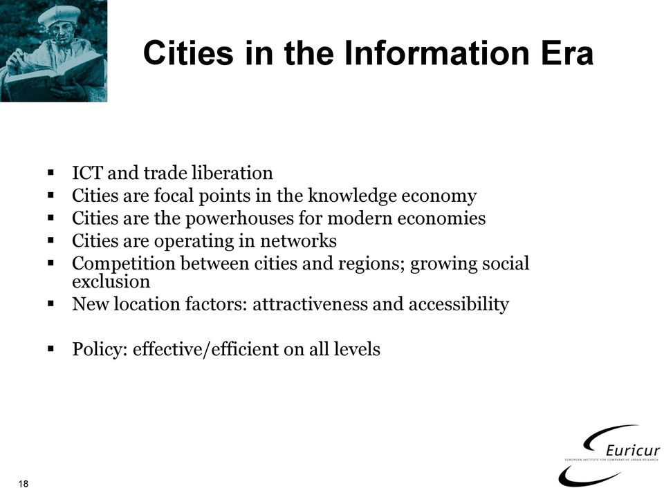 in networks Competition between cities and regions; growing social exclusion New