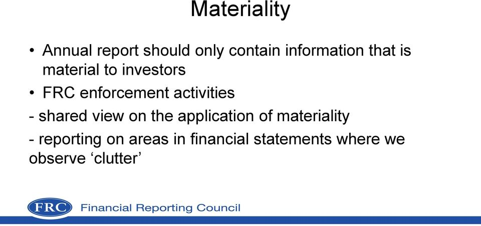- shared view on the application of materiality -