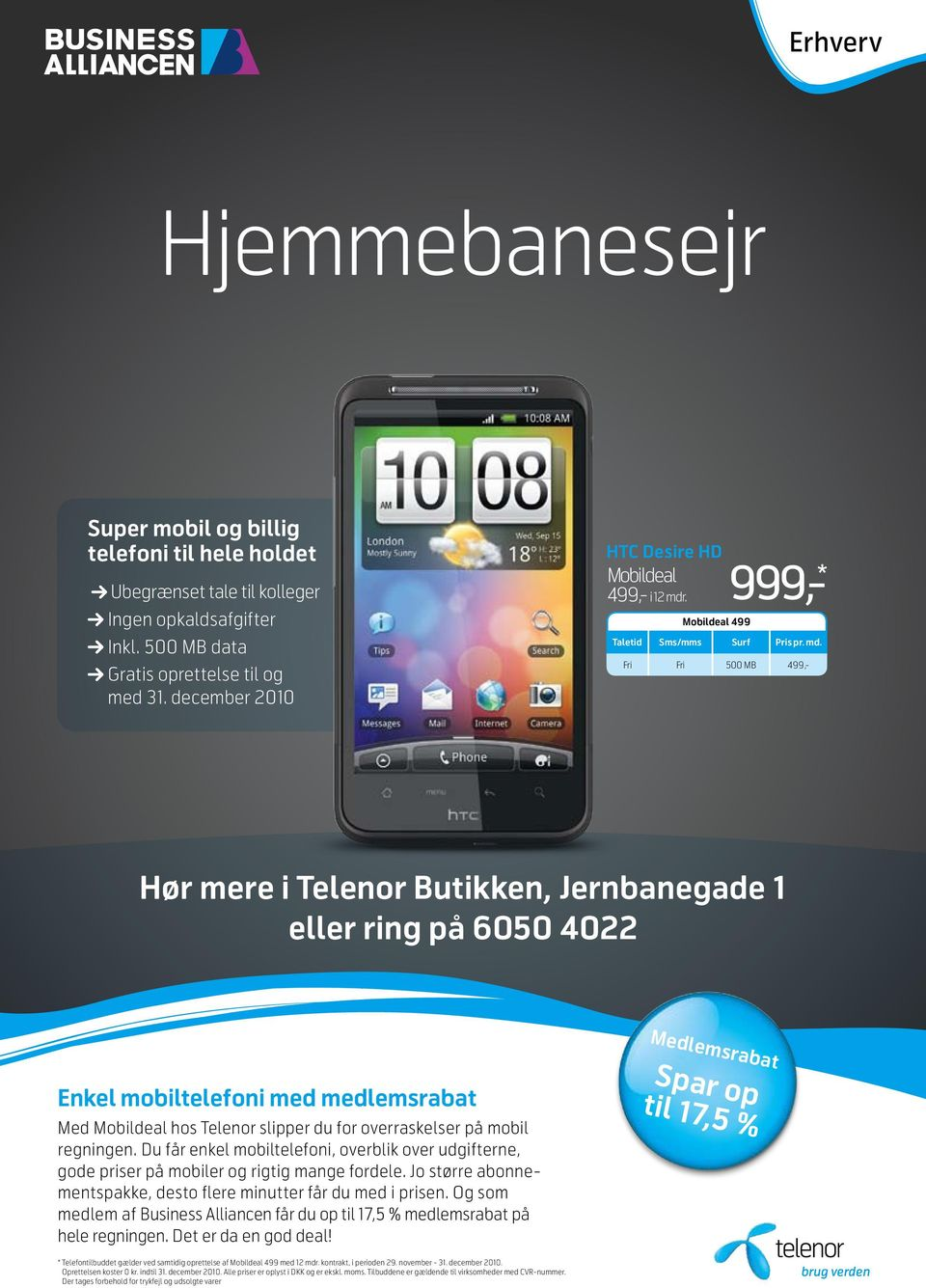 . Mobildeal 499 999,- * Taletid Sms/mms Surf Pris pr. md.