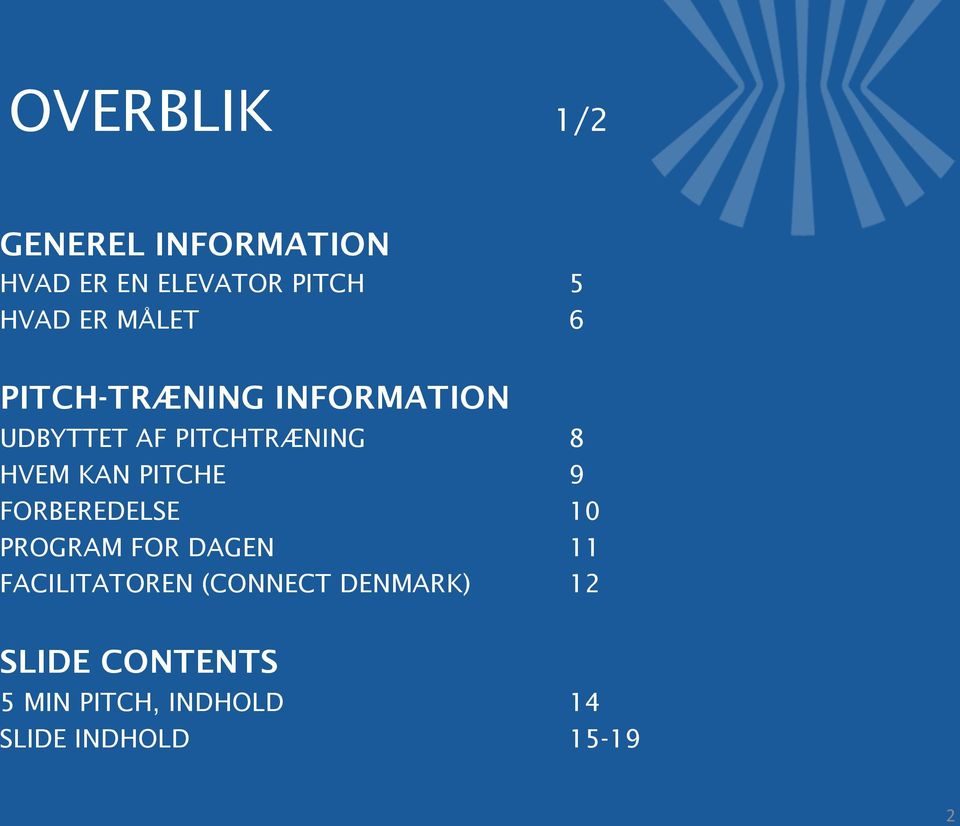 PITCHE 9 FORBEREDELSE 10 PROGRAM FOR DAGEN 11 FACILITATOREN (CONNECT