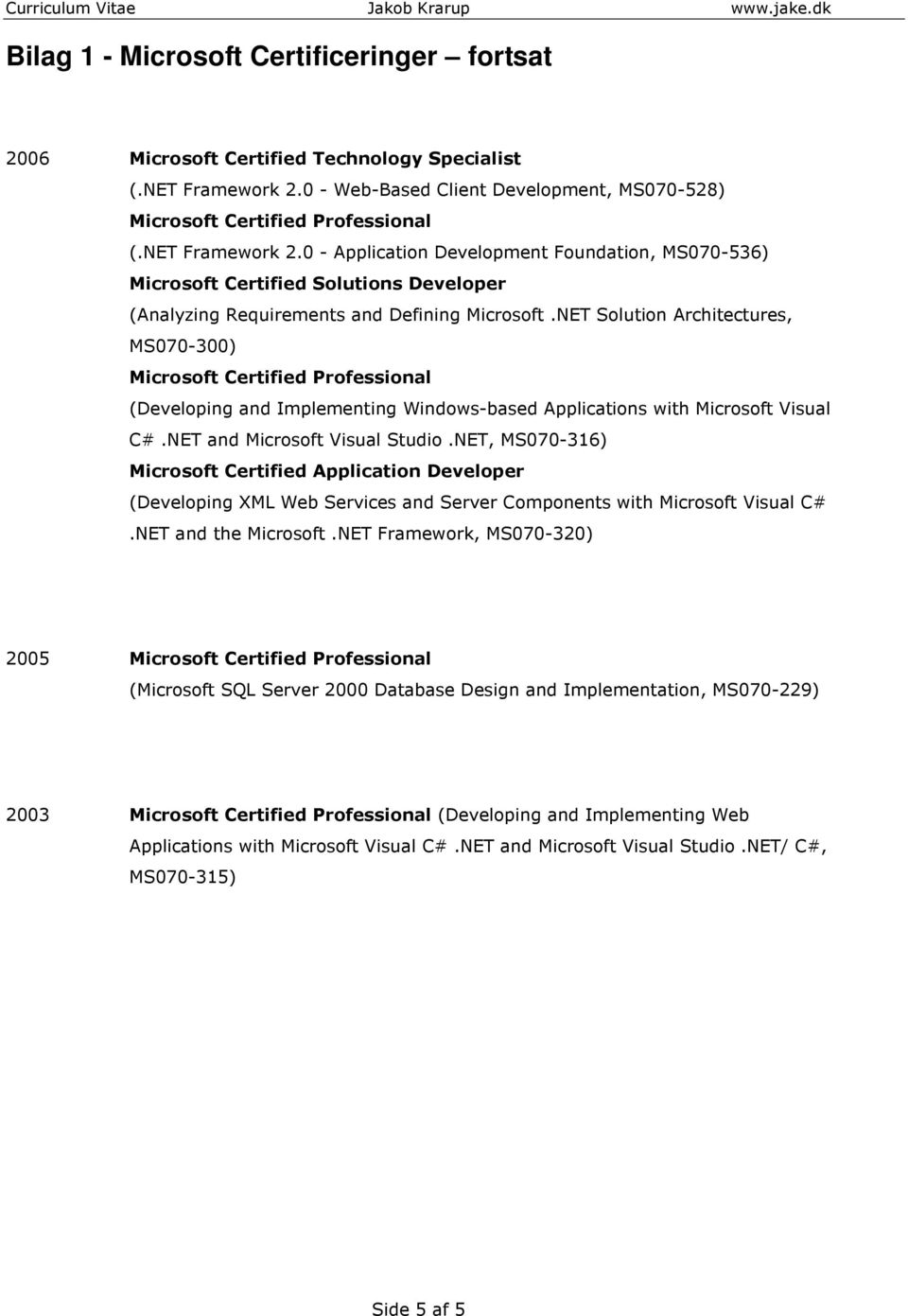 0 - Application Development Foundation, MS070-536) Microsoft Certified Solutions Developer (Analyzing Requirements and Defining Microsoft.