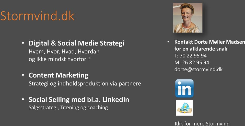 Content Marketing Strategi og indholdsproduktion via partnere Kontakt Dorte Møller