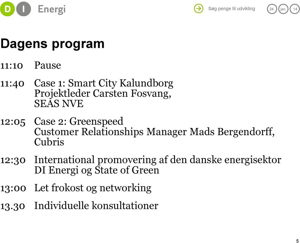 Fosvang, SEAS NVE 12:05 Case 2: Greenspeed Customer Relationships Manager Mads Bergendorff,