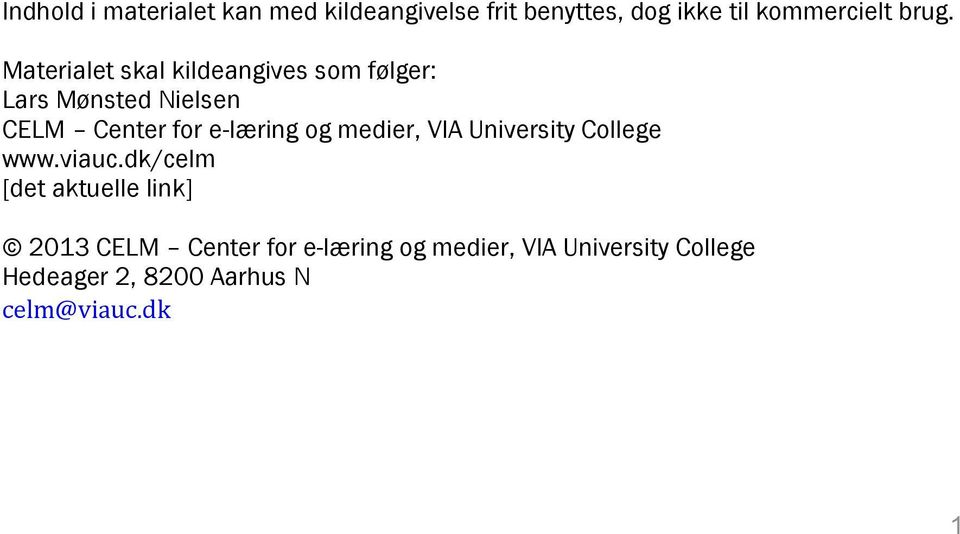 og medier, VIA University College www.viauc.
