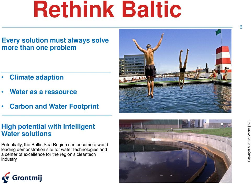 Intelligent Water solutions Potentially, the Baltic Sea Region can become a world
