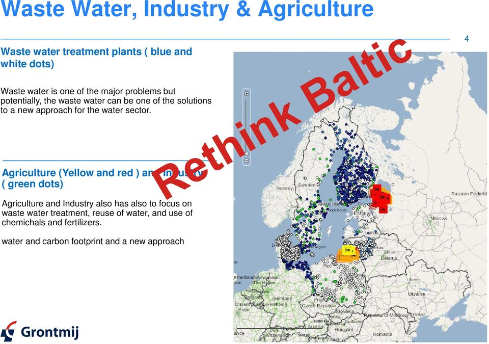 Agriculture (Yellow and red ) and Industry ( green dots) Agriculture and Industry also has also to focus on waste