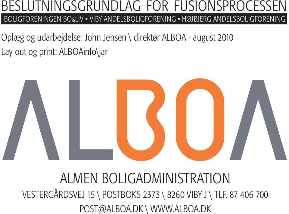 \ direktør ALBOA - august 2010 Lay out og print: ALBOAinfo\jar ALMEN