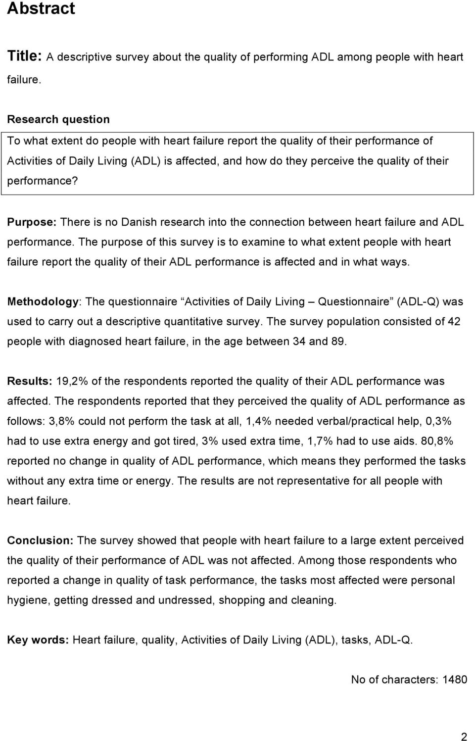 performance? Purpose: There is no Danish research into the connection between heart failure and ADL performance.