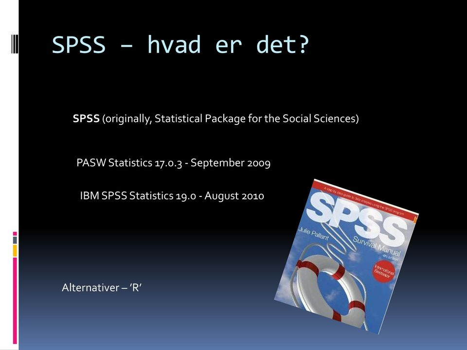 the Social Sciences) PASW Statistics 17.0.