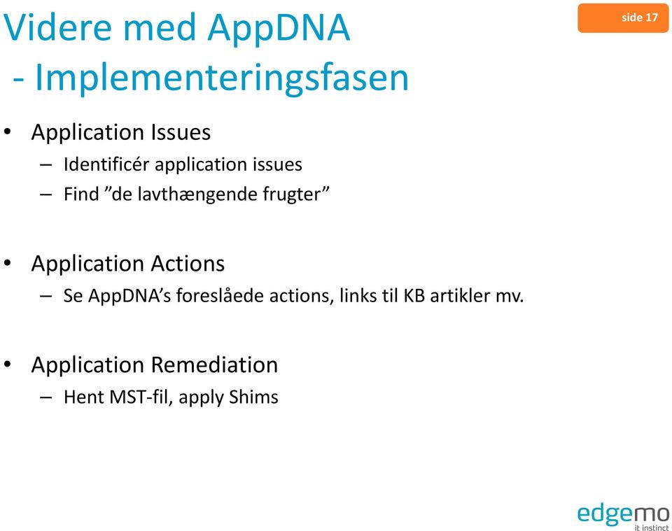 frugter Application Actions Se AppDNA s foreslåede actions,
