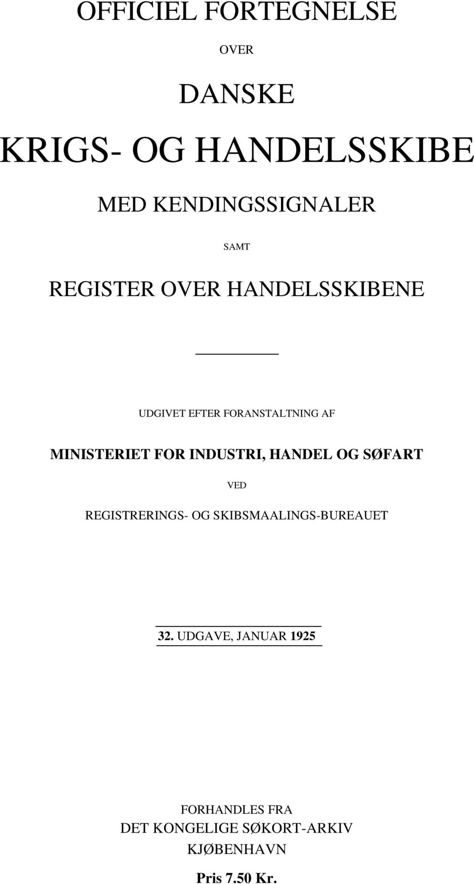 FOR INDUSTRI, HANDEL OG SØFART VED REGISTRERINGS- OG SKIBSMAALINGS-BUREAUET 32.