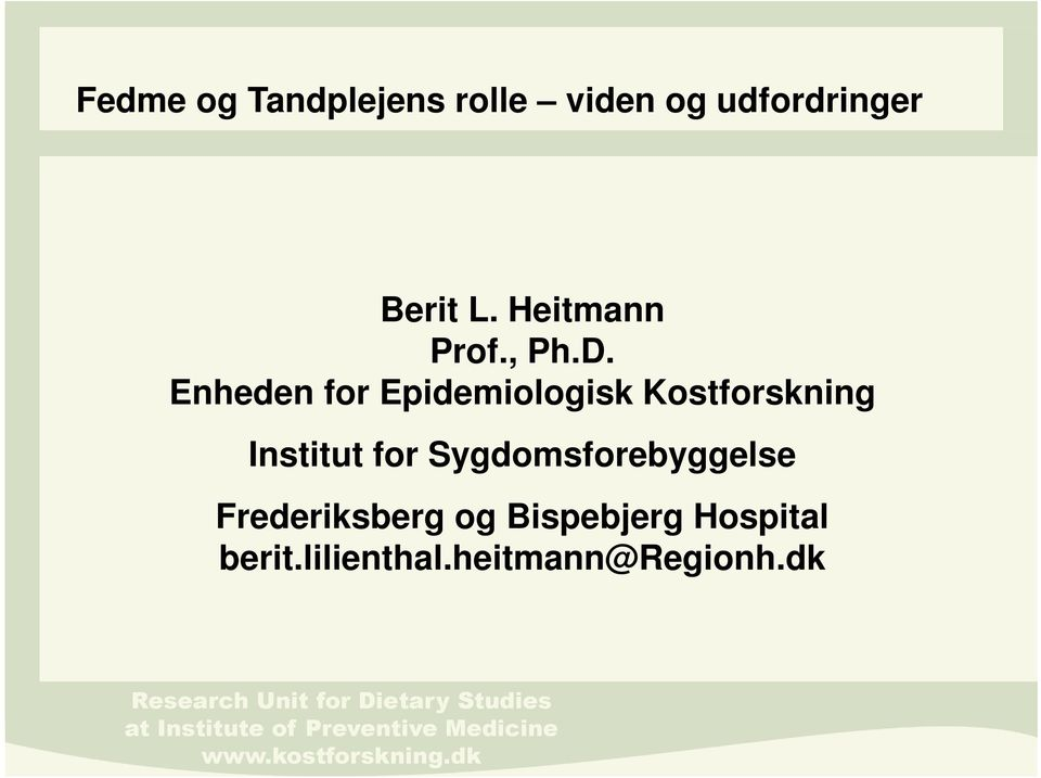 Enheden for Epidemiologisk Kostforskning Institut for