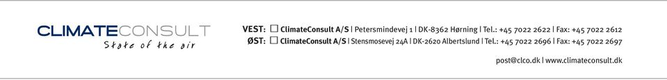 : +5 72 2622 Fax: +5 72 2612 ØST: ClimateConsult A/S