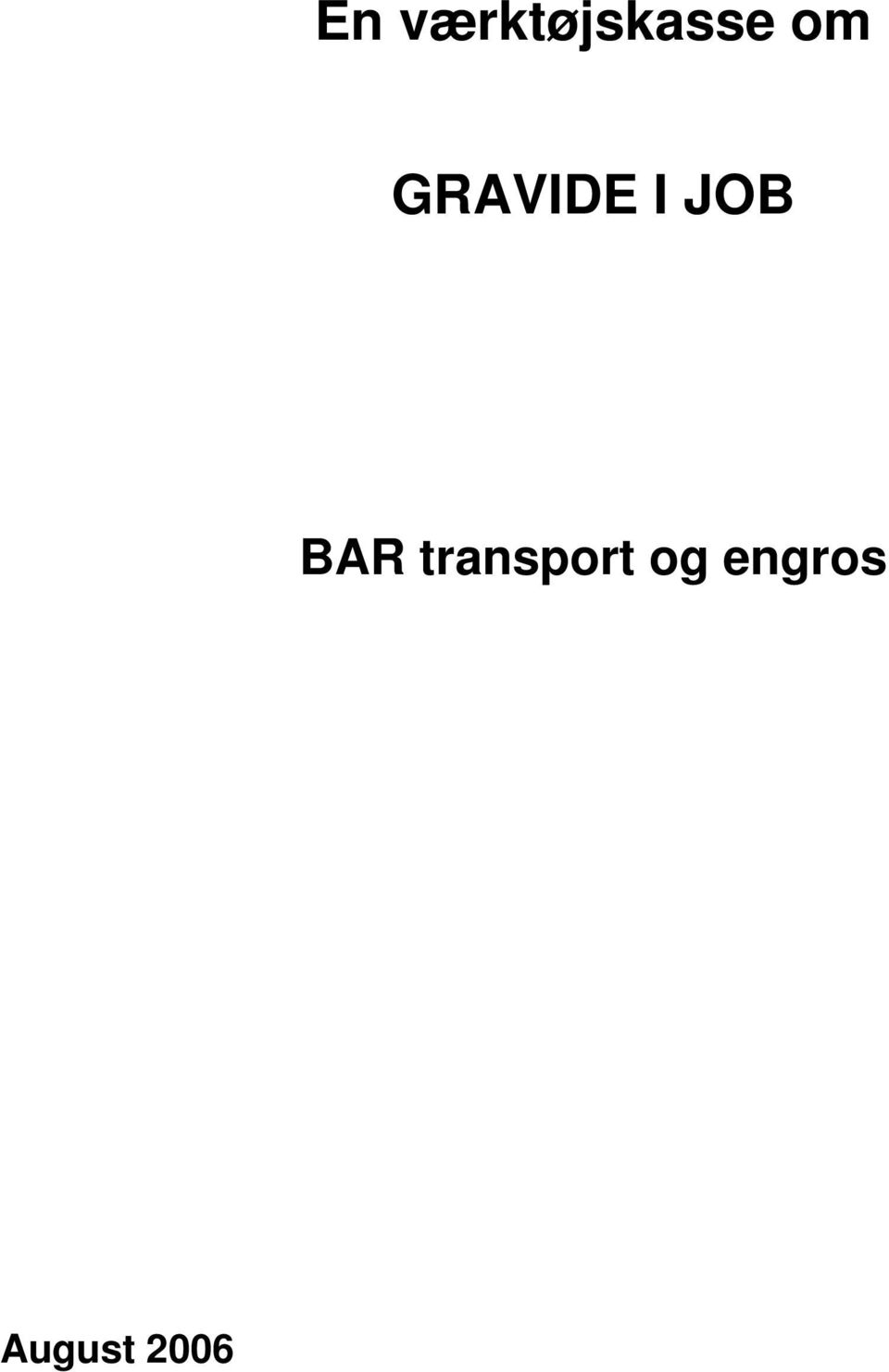 BAR transport og