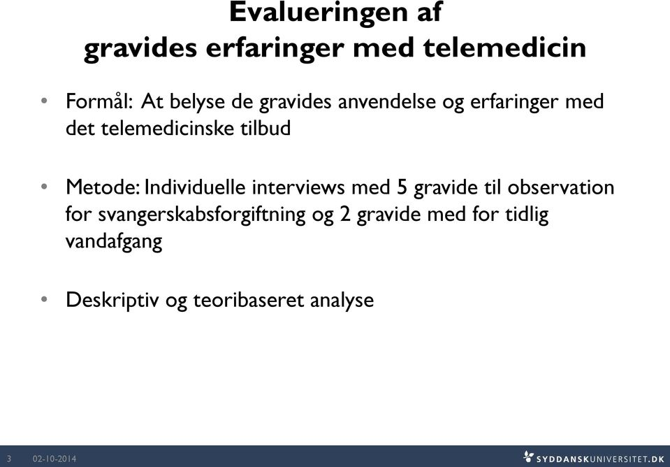Individuelle interviews med 5 gravide til observation for