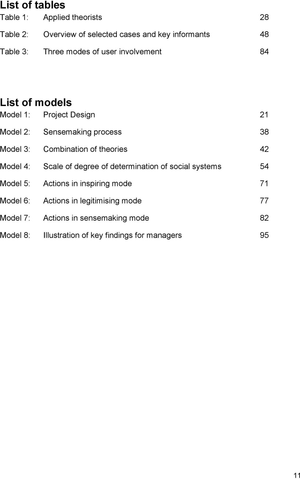 theories 42 Model 4: Scale of degree of determination of social systems 54 Model 5: Actions in inspiring mode 71 Model 6: