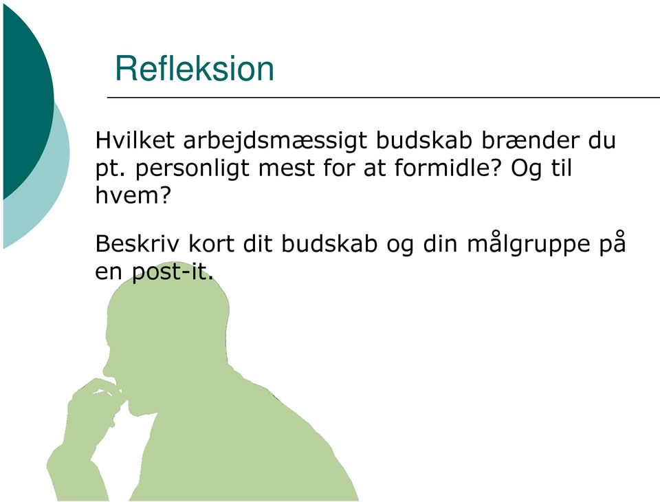 personligt mest for at formidle?