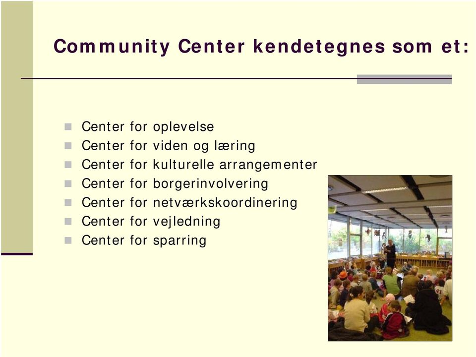 kulturelle arrangementer Center for borgerinvolvering