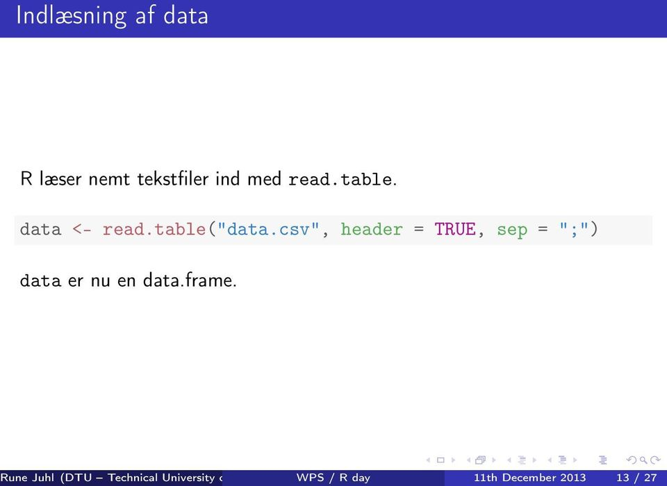 "csv"", header = TRUE, sep = "";"") data er nu en data.frame."