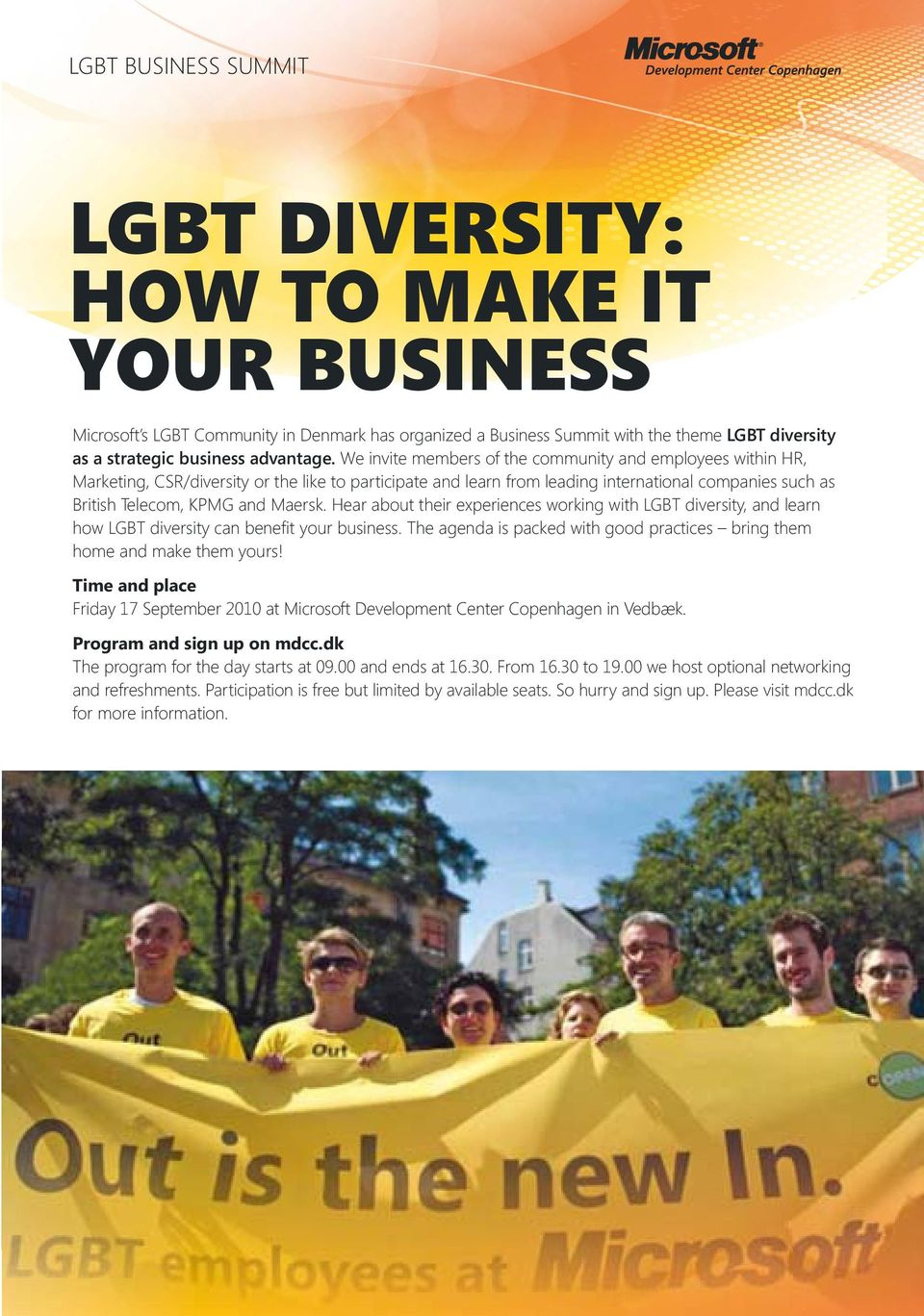 Hear about their experiences working with LGBT diversity, and learn how LGBT diversity can benefit your business. The agenda is packed with good practices bring them home and make them yours!