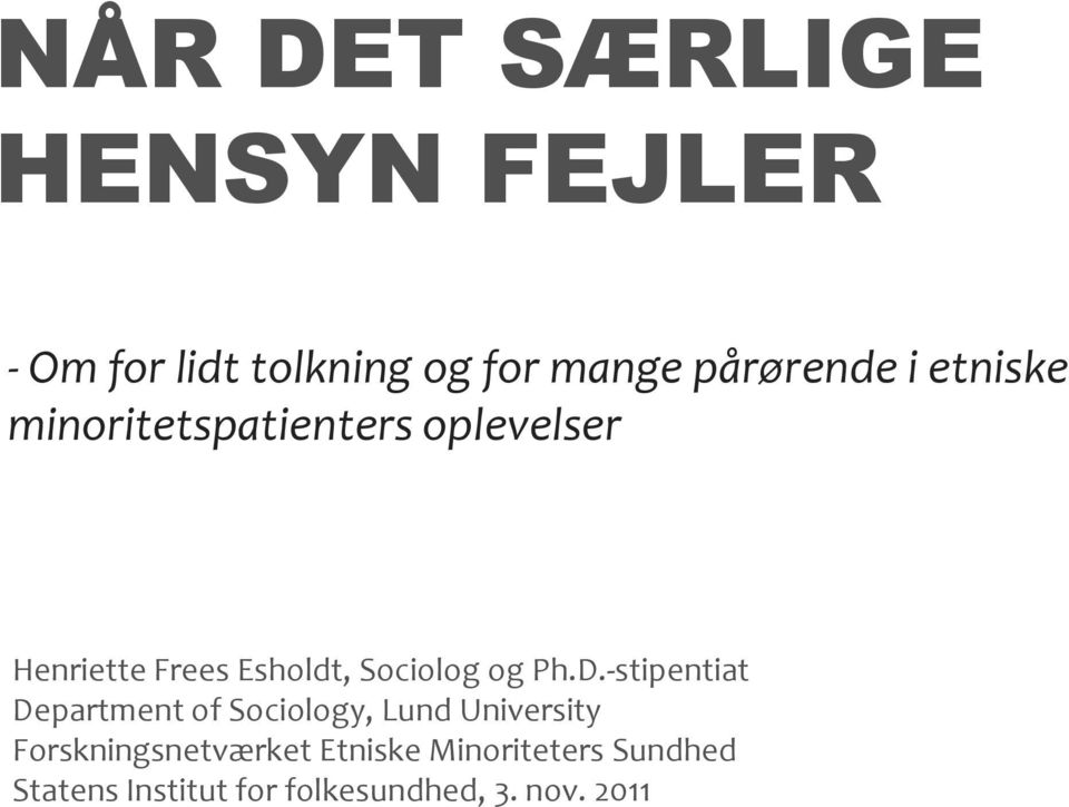 Ph.D.-stipentiat Department of Sociology, Lund University Forskningsnetværket