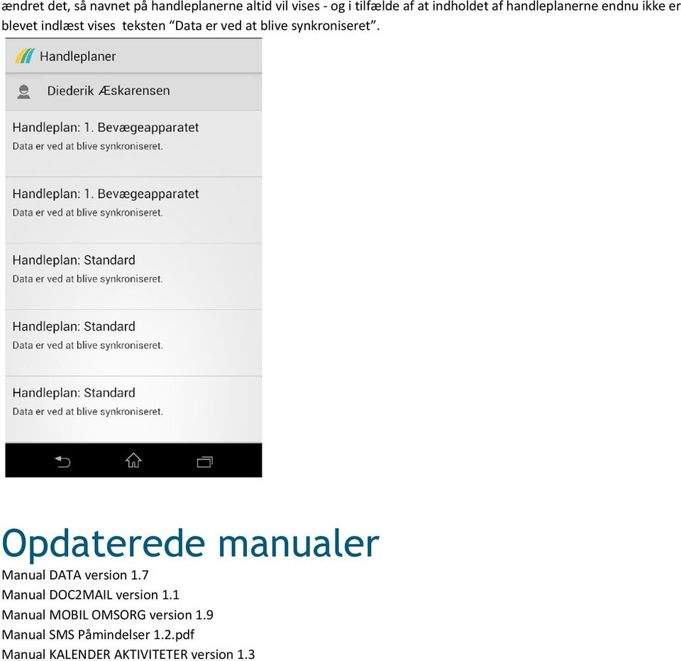 synkroniseret. Opdaterede manualer Manual DATA version 1.7 Manual DOC2MAIL version 1.