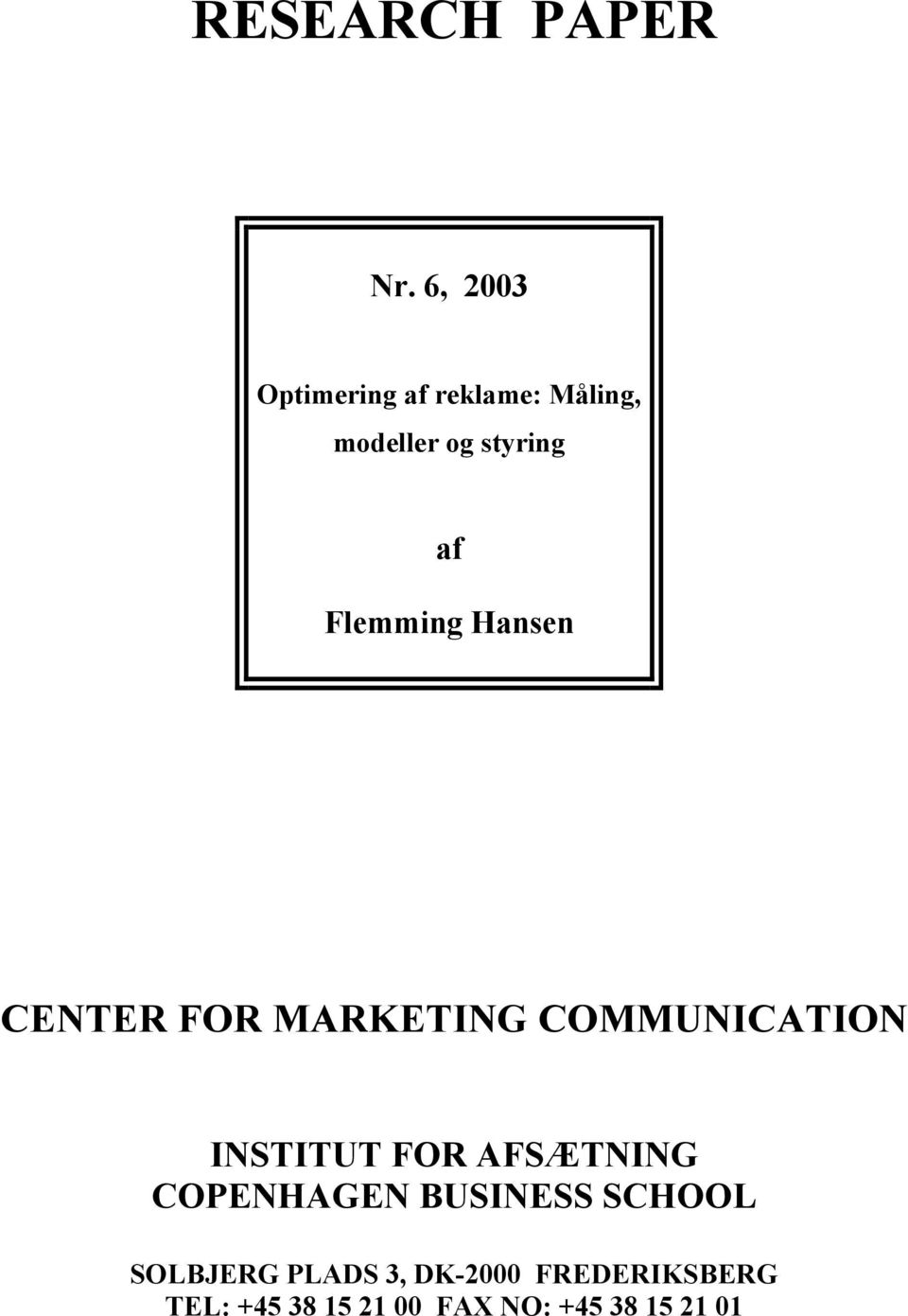 Flemming Hansen CENTER FOR MARKETING COMMUNICATION INSTITUT FOR