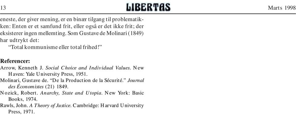 Social Choice and Individual Values. New Haven: Yale University Press, 1951. Molinari, Gustave de. De la Production de la Sécurité.