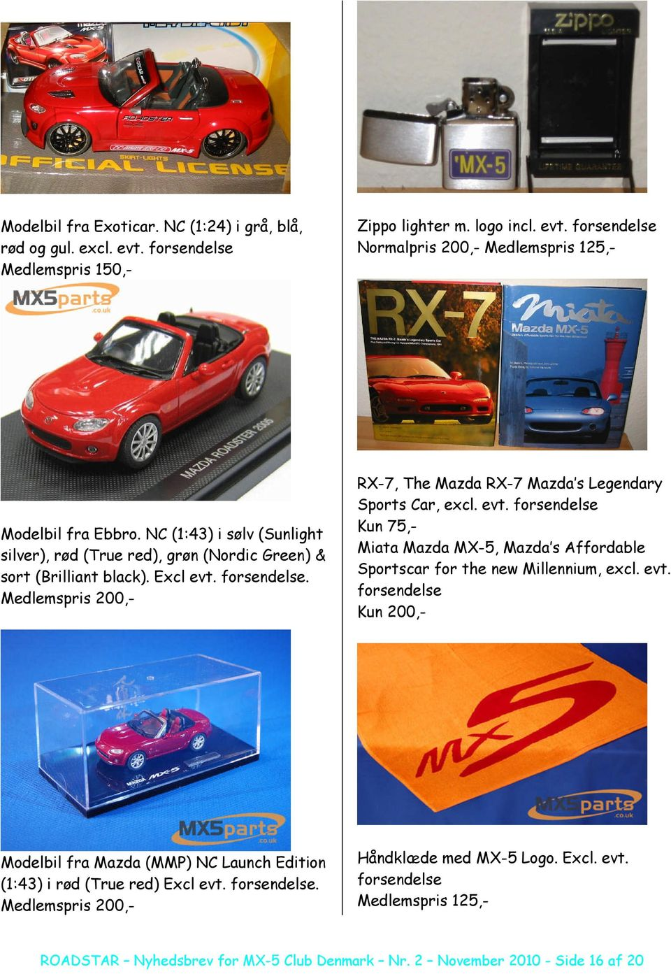 Medlemspris 200,- Modelbil fra Mazda (MMP) NC Launch Edition (1:43) i rød (True red) Excl evt.