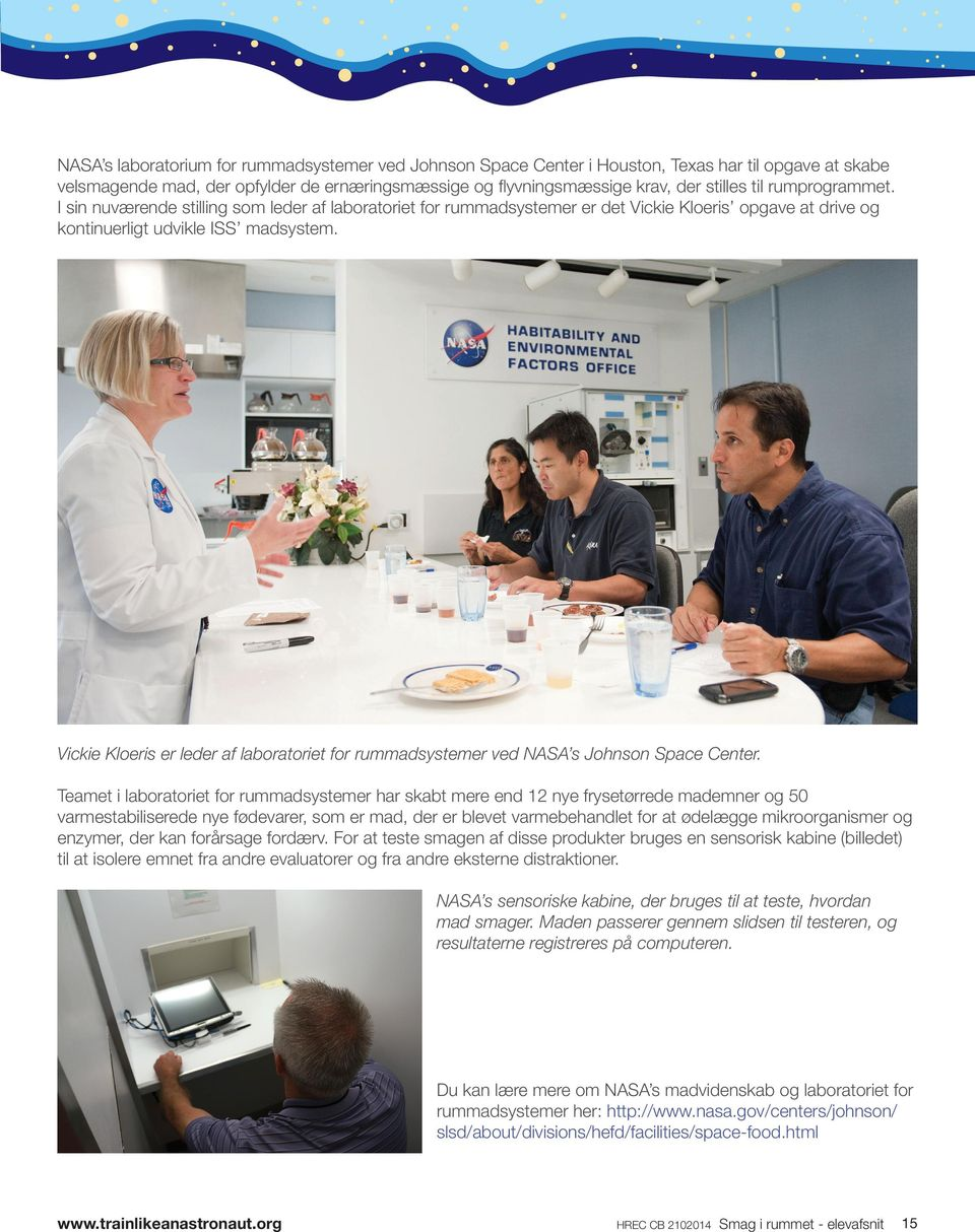Vickie Kloeris er leder af laboratoriet for rummadsystemer ved NASA s Johnson Space Center.