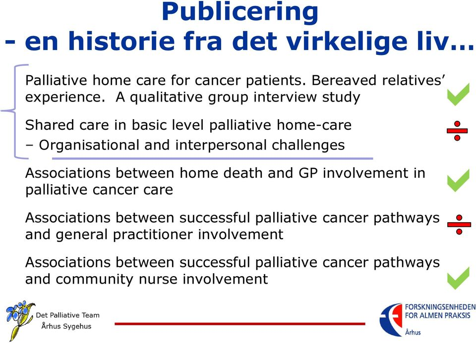 Associations between home death and GP involvement in palliative cancer care a Associations between successful palliative cancer