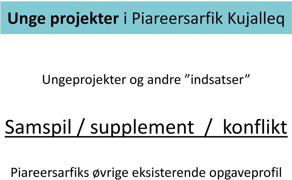 indsatser Samspil / supplement /