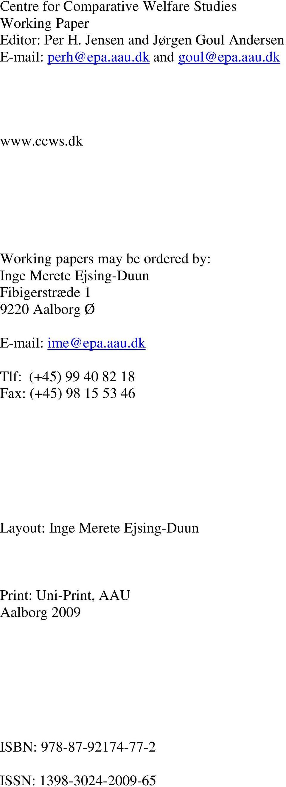 dk Working papers may be ordered by: Inge Merete Ejsing-Duun Fibigerstræde 1 9220 Aalborg Ø E-mail: