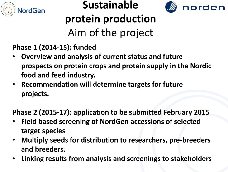 Recommendation will determine targets for future projects.