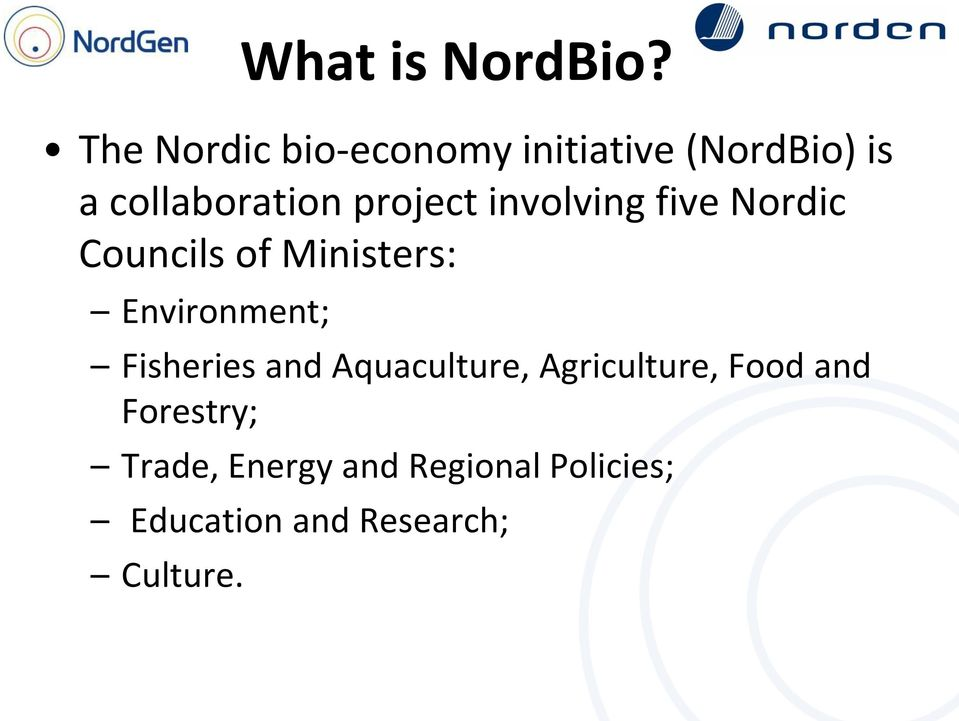 project involving five Nordic Councils of Ministers: Environment;