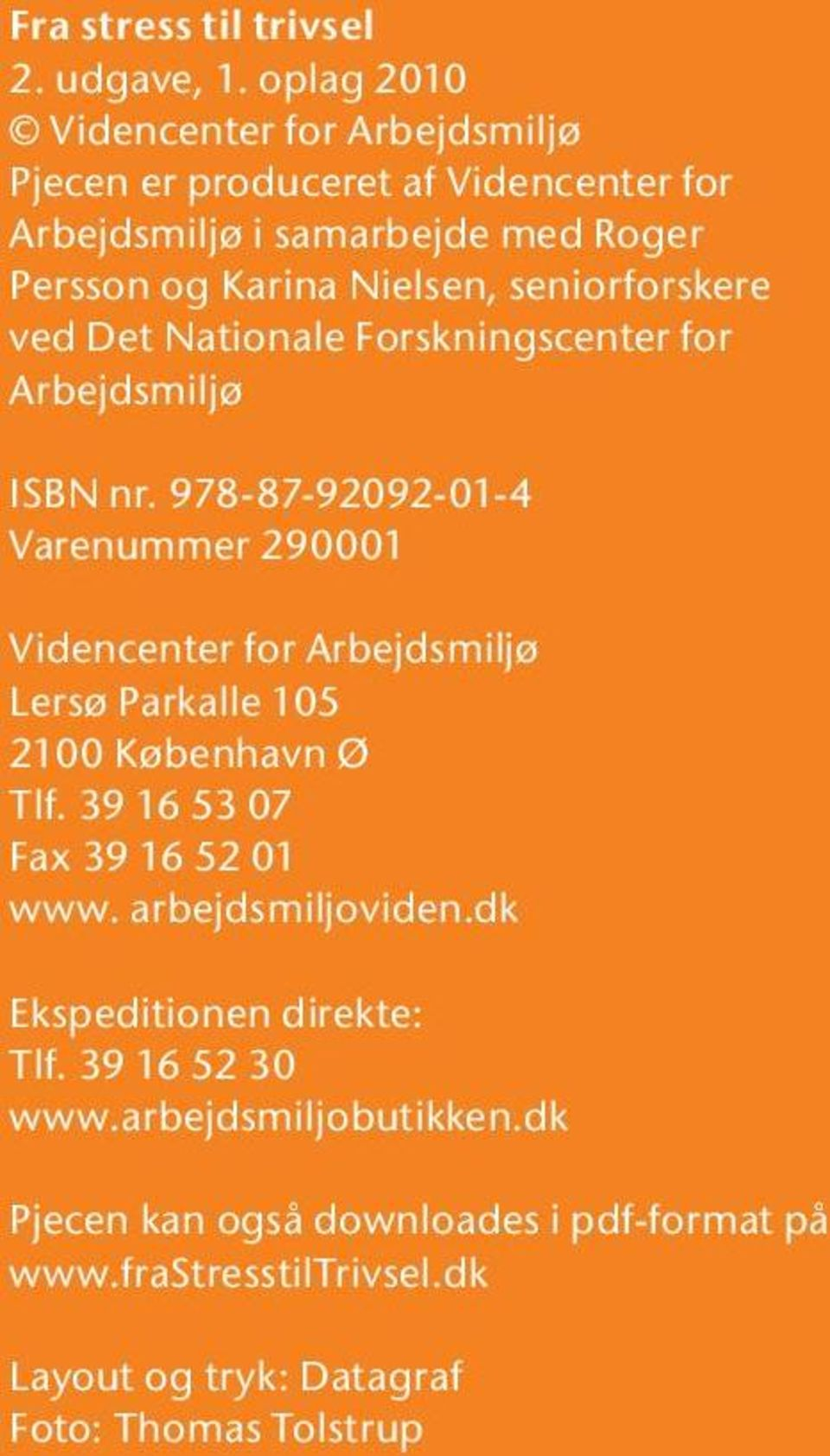 seniorforskere ved Det Nationale Forskningscenter for Arbejdsmiljø ISBN nr.