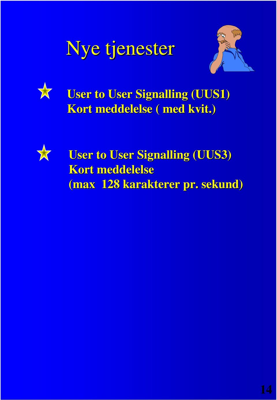) User to User Signalling (UUS3) Kort