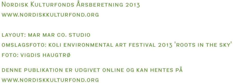 studio omslagsfoto: koli environmental art festival 2013 roots