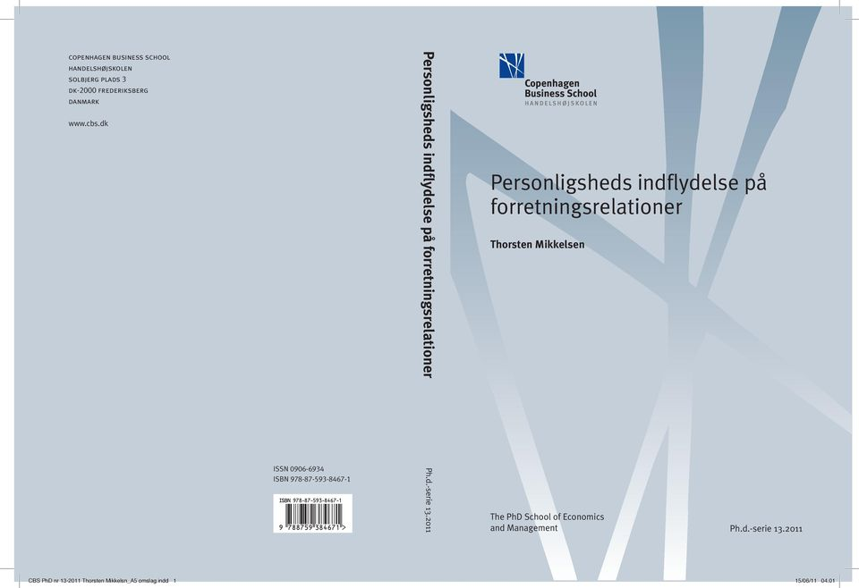 forretningsrelationer Thorsten Mikkelsen ISSN 0906-6934 ISBN 978-87-593-8467-1 Ph.d.-serie 13.