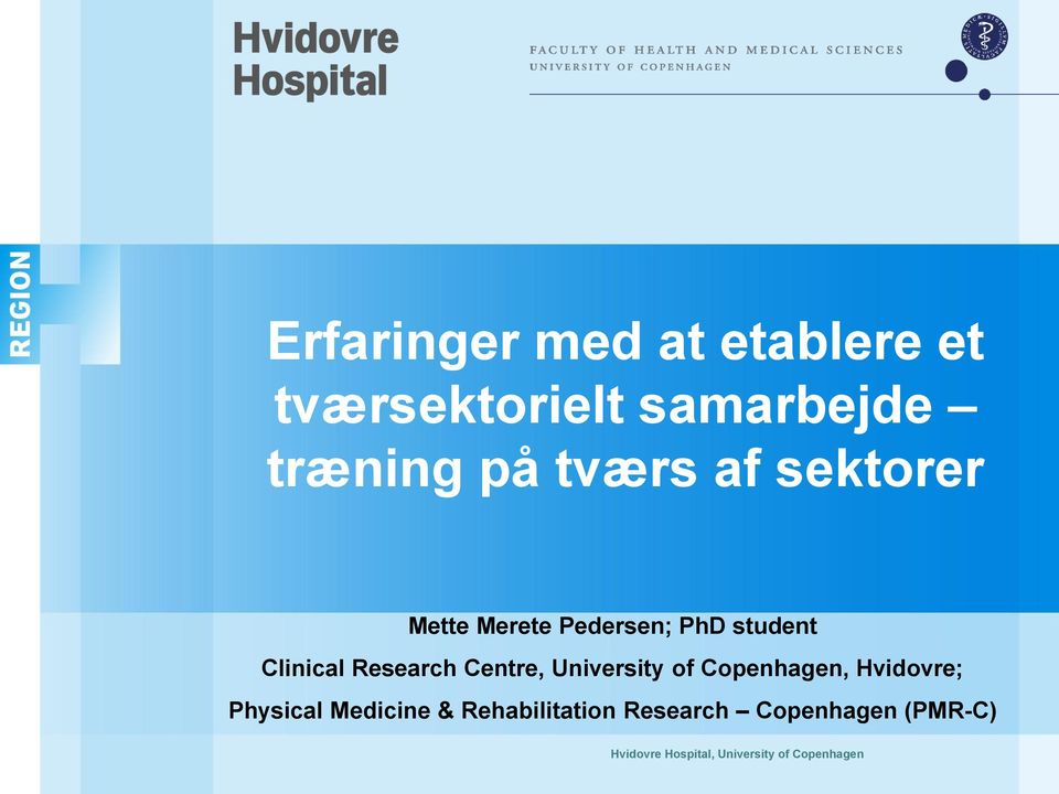 Centre, University of Copenhagen, Hvidovre; Physical Medicine &