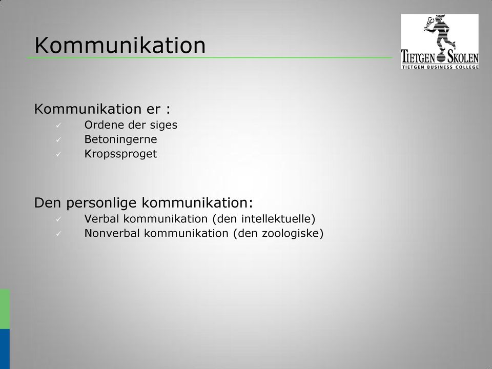kommunikation: Verbal kommunikation (den